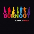 Arnold Wolf - Burn Out
