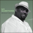 Bradley Brown - No Questions