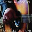 Frode Johansen - Fra Bolle Til Prins
