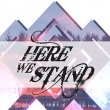 Here We Stand - Here We Stand