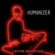 Humanizer - I Am The Humanizer