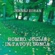 Jernej Zoran - Romeo, Julija In Tatovi Sonca