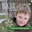 Lui And Friends - What Christmas Means