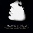 Martin Thomas - Whatever Makes You Happy