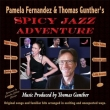 Pamela Fernandez & Thomas Gunther's Spicy Jazz Adventure