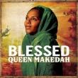 Queen Makedah - Blessed