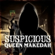 Queen Makedah - Suspicious