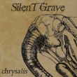 Silent Grave - Chrysalis