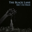 The Black Lane - She's So High