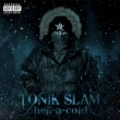 Tonik Slam - Hell-a-Cold